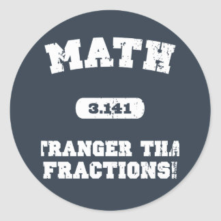 Stranger Than Fractions! Classic Round Sticker