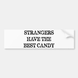 Strangers Have The Best Candy Bumper Sticker