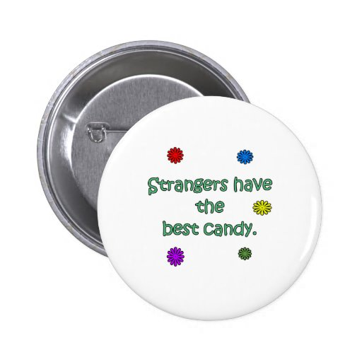 Strangers Have The Best Candy Button