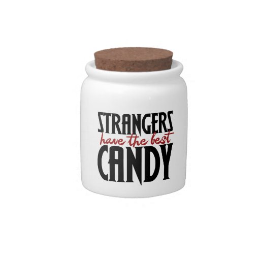 Strangers Have the Best Candy Candy Jar