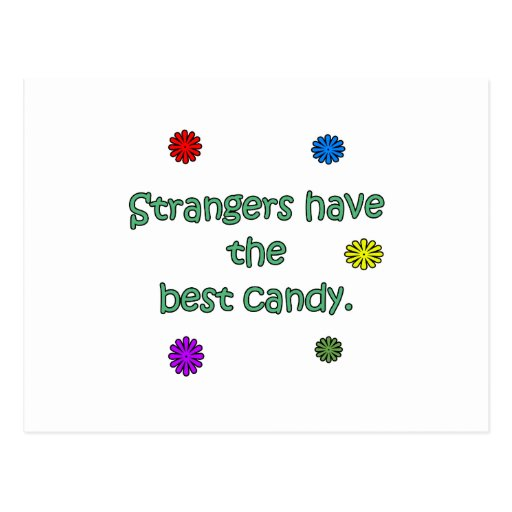 Strangers Have The Best Candy Post Cards