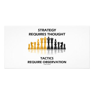 Strategy Requires Thought Tactics Observation Photo Greeting Card