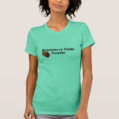 strawberry_fields_forever_t_shirt-r4663978f73a14d75a190474a3facb6a2_k21v6_400.jpg