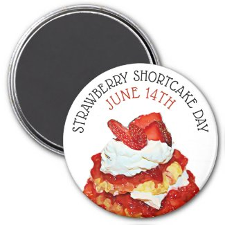 Strawberry Shortcake Day June 14th Holiday magnet