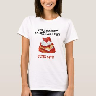 Strawberry Shortcake Day June 14th Holiday Shirt