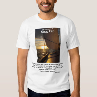 stray cat 055, Twenty years from now you will b... T Shirt