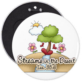 Streams in the Desert (Isa. 35:6) Pinback Button
