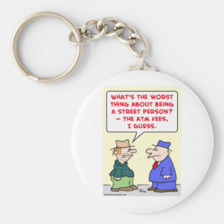 street person atm fees keychain