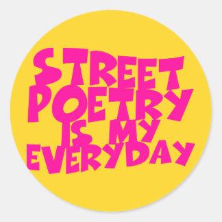 Street Poetry Is My Everyday Classic Round Sticker