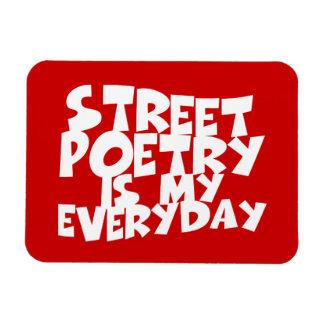 Street Poetry Is My Everyday Magnet