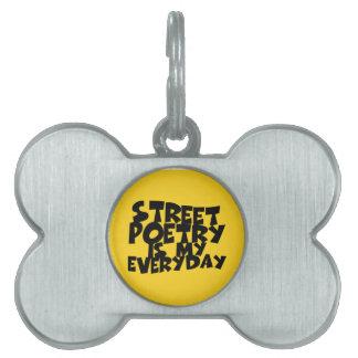 Street Poetry Is My Everyday Pet Name Tag