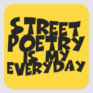 Street Poetry Is My Everyday Square Stickers