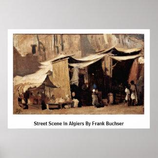Street Scene In Algiers By Frank Buchser Poster