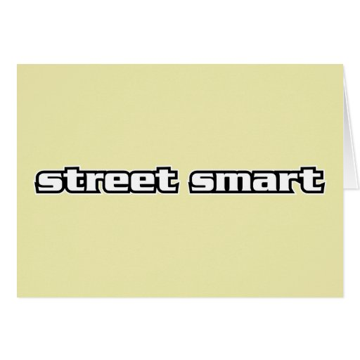 Do you think intelligence consists of street smart too?