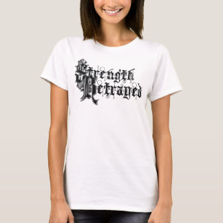 Strength Betrayed White T-Shirt Women's