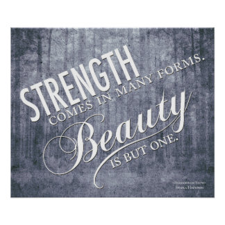 Strength Comes in Many Forms Poster