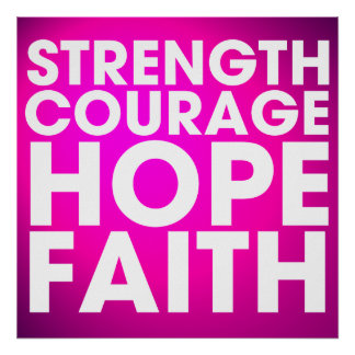 Strength Courage Hope Faith - Inspirational Pink Poster