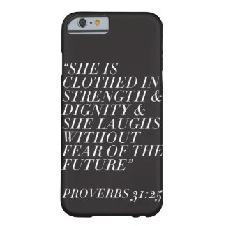 Strength & Dignity (Black) Barely There iPhone 6 Case