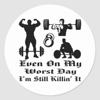 Strength Even On My Worst Day I'm Still Killing It Classic Round Sticker