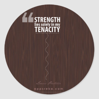 strength lies solely in my tenacity motivation classic round sticker