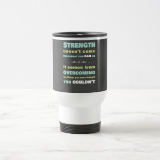 Strength Motivational Quote 15 Oz Stainless Steel Travel Mug