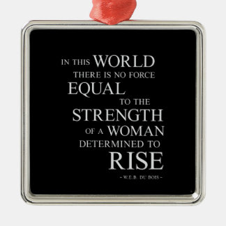 Strength Of Determined Woman Inspirational Quote B Metal Ornament
