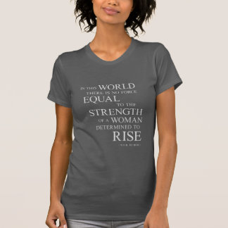 Strength Of Determined Woman Inspiring Quote Dark Tees