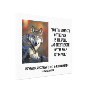 Strength Of The Pack Is The Wolf Kipling Quote Canvas Print