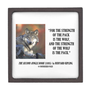 Strength Of The Pack Is The Wolf Kipling Quote Gift Box