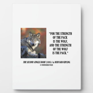 Strength Of The Pack Is The Wolf Kipling Quote Display Plaques