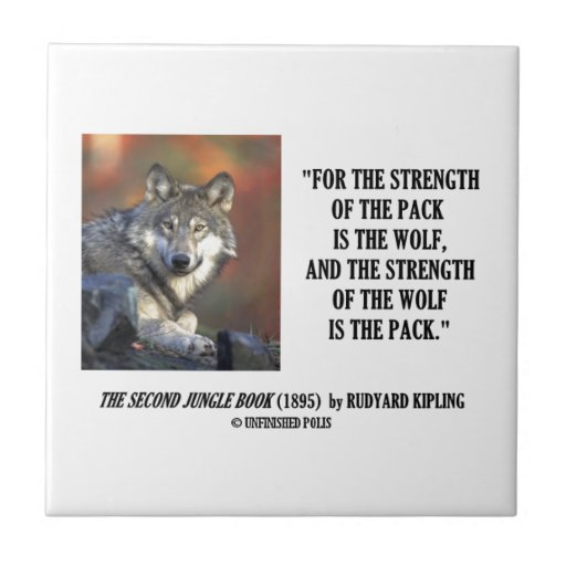 Strength Of The Pack Is The Wolf Kipling Quote Ceramic Tile