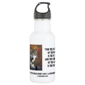 Strength Of The Pack Is The Wolf Kipling Quote Water Bottle