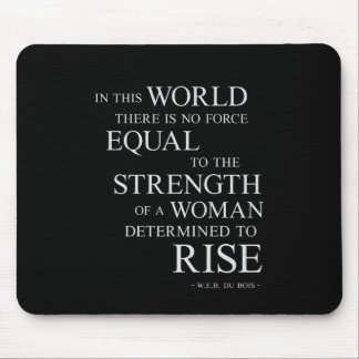 Strength Of Woman Inspirational Motivational Quote Mousepads