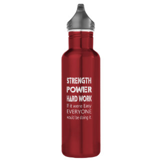 Strength Power Hard Work Stainless Steel Water Bottle
