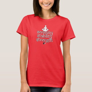 Strength Stability Serenity T-Shirt