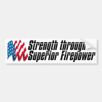 Strength Through Superior Firepower Bumper Sticker