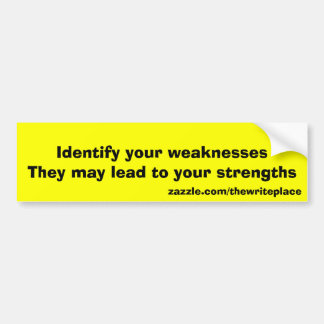 Strengths and weaknesses bumper sticker