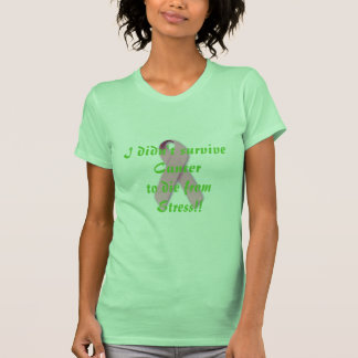 Stress and the Survivor Tshirts