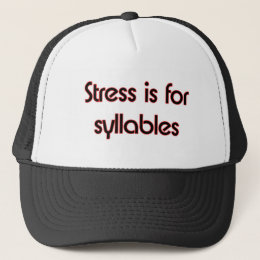 Stress Is for Syllables Trucker Hat