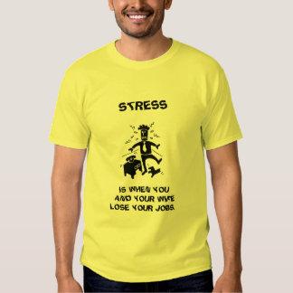 STRESS IS WHEN T-Shirt