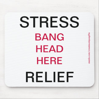 Stress Relief Bang Head Here Mousepad