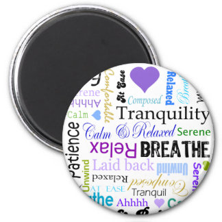 Stress-relief Calm & Relaxing Typography 2 Inch Round Magnet
