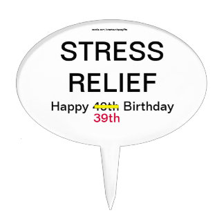 Stress Relief Over The Hill Birthday Cake Topper