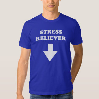 Stress reliever. funny t shirt. t shirt