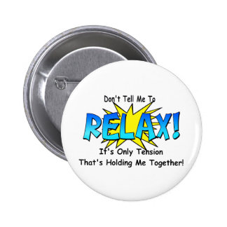 Stress Tension. Don't Tell Me To Relax. Button