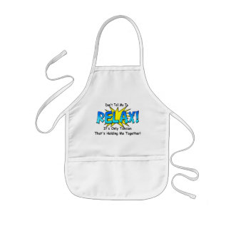 Stress Tension. Don't Tell Me To Relax. Kids' Apron