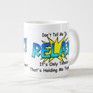 Stress Tension. Don't Tell Me To Relax. Large Coffee Mug