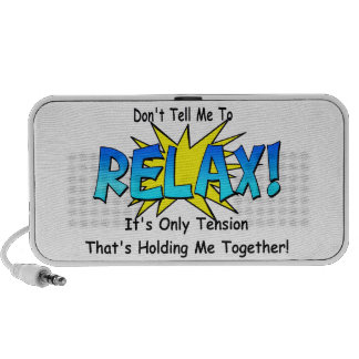 Stress Tension. Don't Tell Me To Relax. Travel Speakers