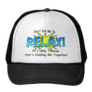 Stress Tension. Don't Tell Me To Relax. Trucker Hat
