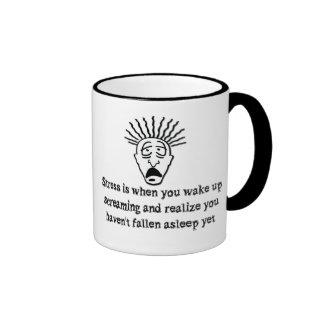 Stress - Wake up screaming Ringer Coffee Mug
